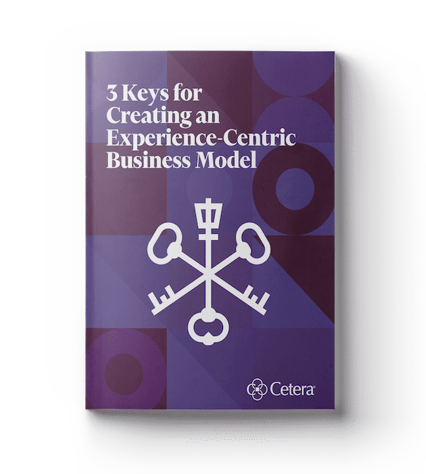 3 Keys to Creating an Experience-Centric Business Model